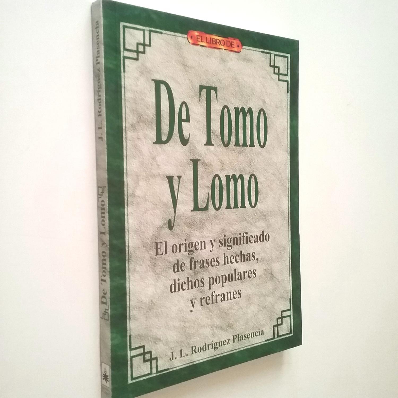De Tomo Y Lomo El Origen Y Significado De