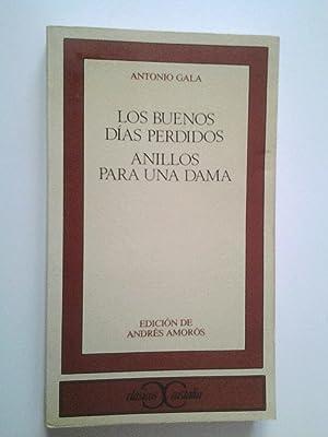 Los buenos días perdidos / Anillos para: Antonio Gala (Edición
