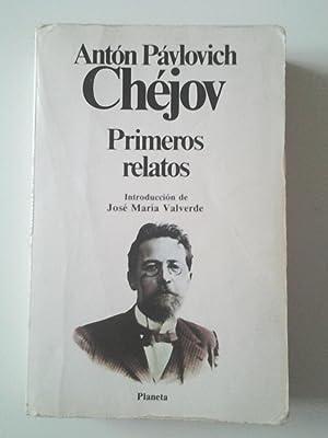Primeros relatos: Anton Chéjov (Introducción de José María Valverde)