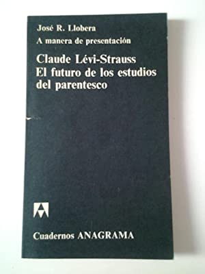 El futuro de los estudios del parentesco: Claude Lévi-Strauss (Prólogo