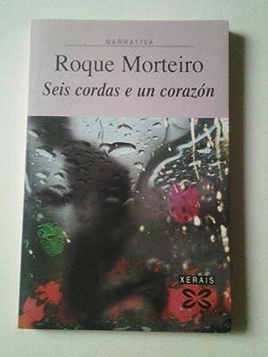 Seix cordas e un corazón: Roque Morteiro
