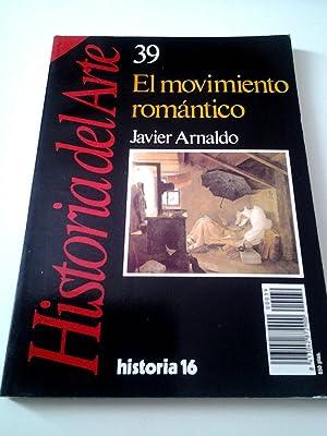 El movimiento romántico. Historia del Arte, 39: Javier Arnaldo