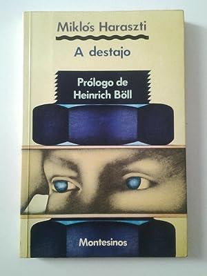 A destajo: Miklós Haraszti (Prólogo de Heeinrich Böll