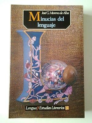 Minucias del lenguaje (Primera edición): José G. Moreno