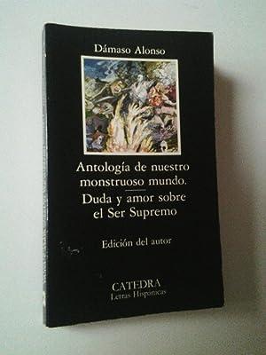 Antología de nuestro monstruo mundo / Duda: Dámaso Alonso (Edición