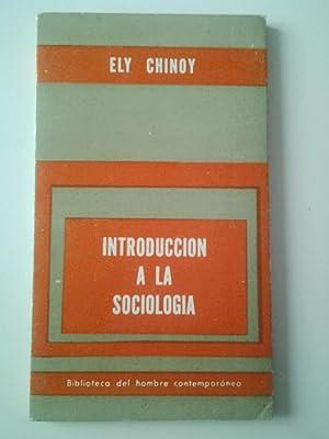 Introducción a la sociología. Conceptos básicos y: Ely Chinoy