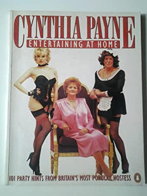 Cynthia Payne Entertaining at Home. 101 Party Hints from Britain's Most Popular Hostess: ...