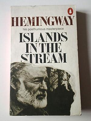 Islands in the Stream: Ernest Hemingway