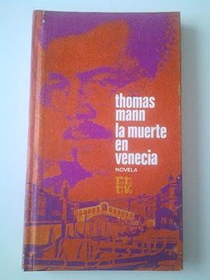 La muerte en Venecia / Las tablas: Thomas Mann