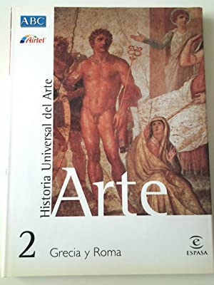 Grecia y Roma. Historia Universal del Arte,: Pilar González Serrano