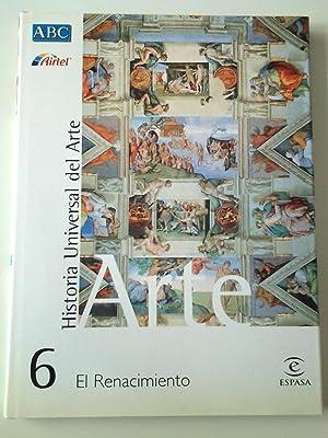 El Renacimiento. Historia Universal del Arte, 6: Isabel Mateo Gómez