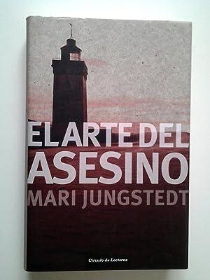 El arte del asesino (Serie de Knutas y Berg, 4): Mari Jungstedt