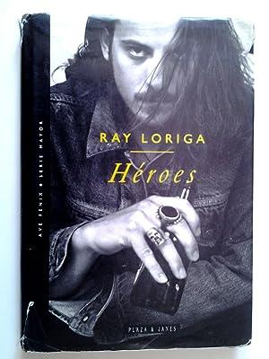 Héroes: Ray Loriga