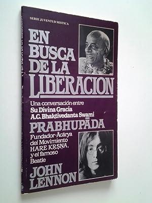 En busca de la liberación. Una conversación: A. C. Bhaktivedanta
