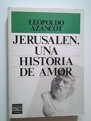 Jerusalén. Una historia de amor: Leopoldo Azancot