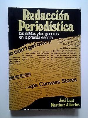 Redacción periodística. Los estilos y los géneros: José Luís Martínez