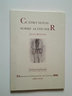 Cuatro notas sobre Althusser (Primera edición): Juan Retana