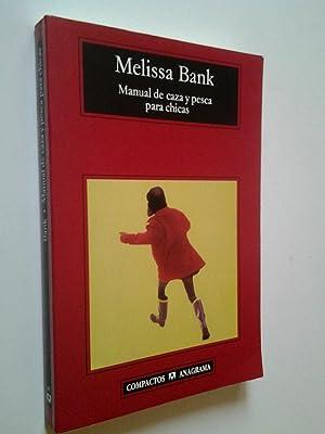 Manual de caza y pesca para chicas: Melissa Bank