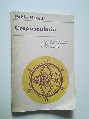 Crepusculario. Poemas (1920-1923): Pablo Neruda