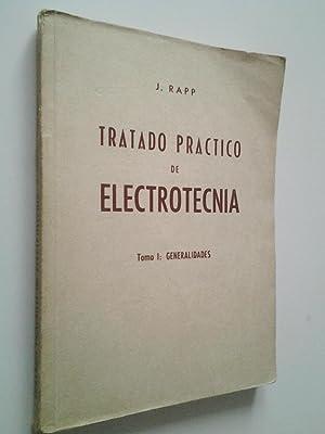 Tratado práctico de Electrotecnia. Tomo I: Generalidades: Jesús Rapp Ocariz