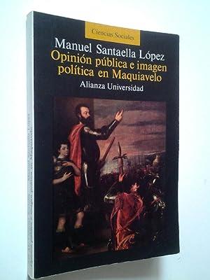 Opinión pública e imagen política en Maquiavelo: Manuel Santaella López