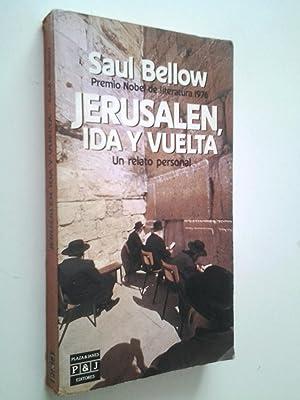 Jerusalén, ida y vuelta. Un relato personal: Saul Bellow