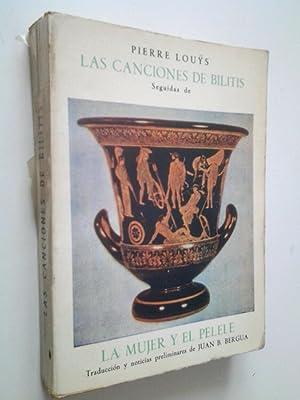 Las canciones de Bilitis. Seguidas de La: Pierre Louÿs (Traducción
