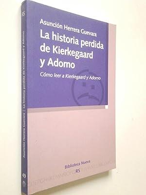 La historia perdida de Kierkegaard y Adorno.: Asunción Herrera Guevara