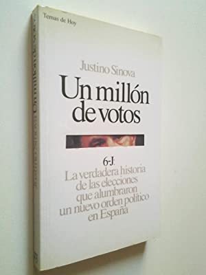 Un millón de votos. 6-J: La verdadera: Justino Sinova