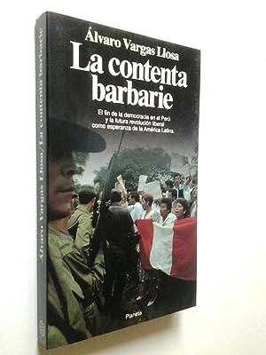 La contenta barbarie. El fin de la: Álvaro Vargas Llosa