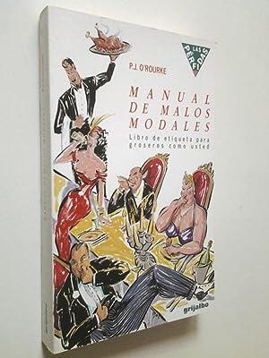 Manual de malos modales. Libro de etiqueta: P. J. O'Rourke