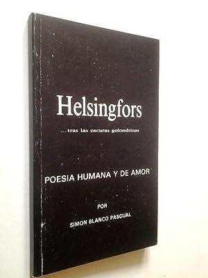 Helsingfors .tras las oscuras golondrinas. Poesía humana: Simón Blanco Pascual