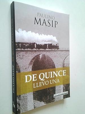 De quince llevo una: Paulino Masip