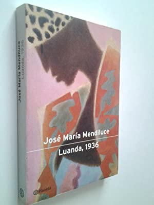 Luanda, 1936 (Primera ediicón): José María Mendiluce