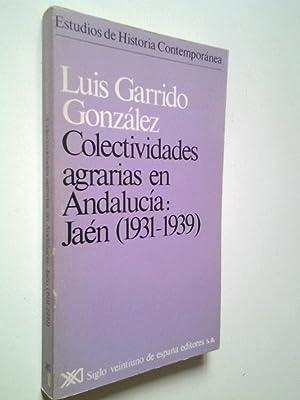 Colectividades agrarias en Andalucía: Jaén (1931-1939): Luis Garrido González