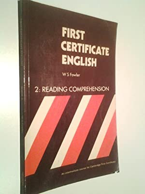 First Certificate English. 2. Reading Comprehension: W. S. Fowler
