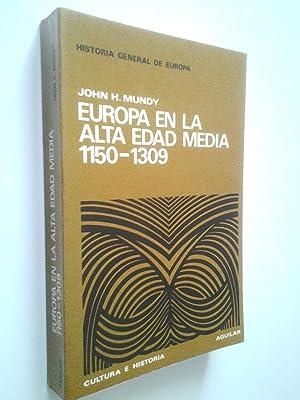 Europa en la Alta Edad Media 1150-1309: John H. Mundy