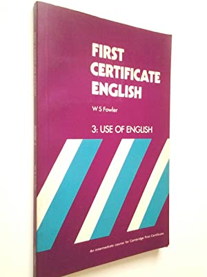 First Certificate English. 3. Use of English: W. S. Fowler