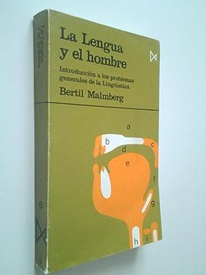 La lengua y el hombre. Introduucción a: Bertil Malmberg