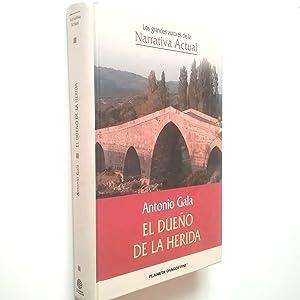 El dueño de la herida (Primera edición): Antonio Gala