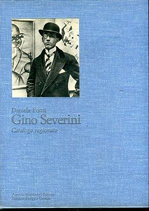 GINO SEVERINI. CATALOGO RAGIONATO.: FONTI DANIELA.