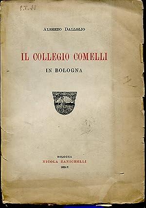 Collegio Comelli in Bologna (Il). Origini e: DALLOLIO ALBERTO
