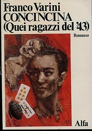 CONCINCINA (Quei ragazzi del '43). Pubblicato sotto: VARINI FRANCO