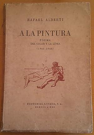 A la pintura. Poema del color y la línea (1945-1948): Alberti Rafael