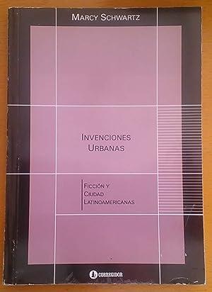Invenciones urbanas. Ficción y ciudad latinoamericanas: Schwartz Marcy