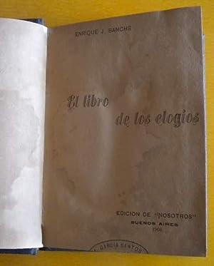 El libro de los elogios: Banchs Enrique J.