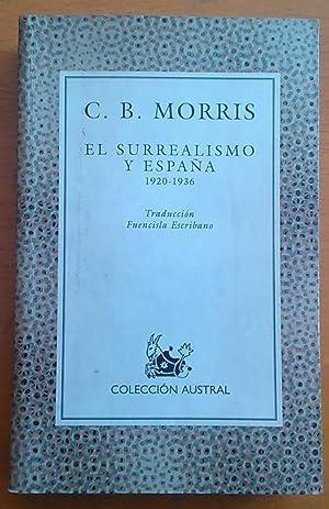 El Surrealismo y España 1920-1936: Morris C. B.