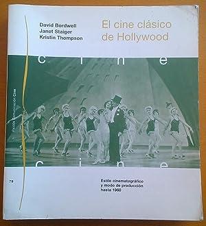 El cine clásico de Hollywood. Estilo cinematográfico y modo de producción ...