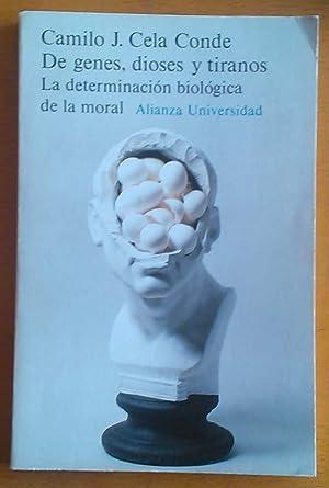 De genes, dioses y tiranos. La determinación biológica de la moral: Cela Conde Camilo...