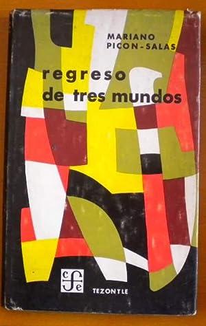 Regreso de tres mundos. Un hombre en su generación [Firmado / Signed]: Picón Salas ...